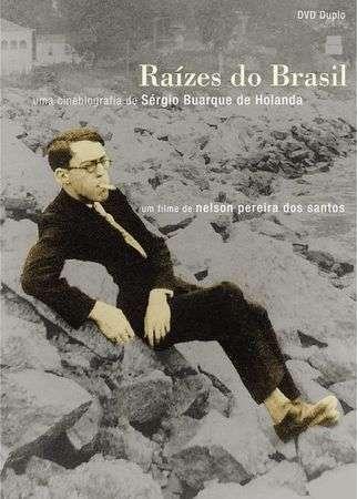 raizescoverzd7 Nelson Pereira dos Santos   Raízes do Brasil: Uma Cinebiografia de Sérgio Buarque de Holanda AKA The Roots of Brazil (2003)